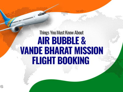 Air Bubble And Vande Bharat Mission Flight Booking